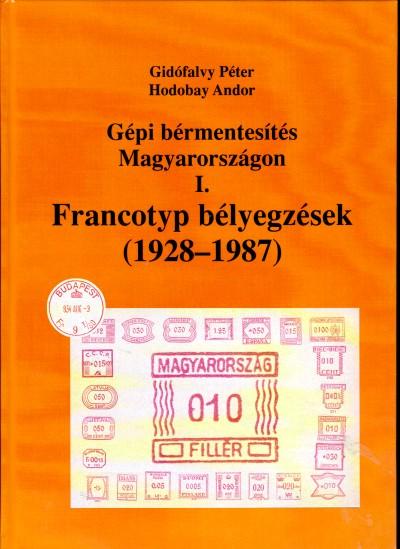 Gépi bérmentsítés Magyarorszagon I. Francotyp bélyegzések (1928-1987)