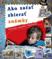 Book Ako zaèa� zbiera� známky (How to start collecting stamps)