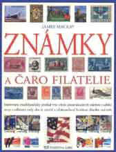 Book Známky a èaro filatelie (Postage Stamps and Magic of Philately)