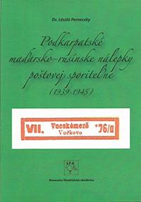 László Perneczky: Podkarpatské maďarsko – rusínske nálepky poštovej sporiteľne (1939 -1945)