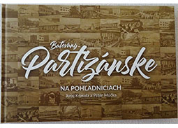 J. Krasu¾a a P. Múèka: Ba�ovany-Partizánske on postcards (book review)
