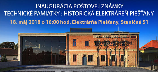 Stamp Inaugurations Ceremonial inauguration of the postage stamp Technical monuments: Historical Power Plant Pie��any