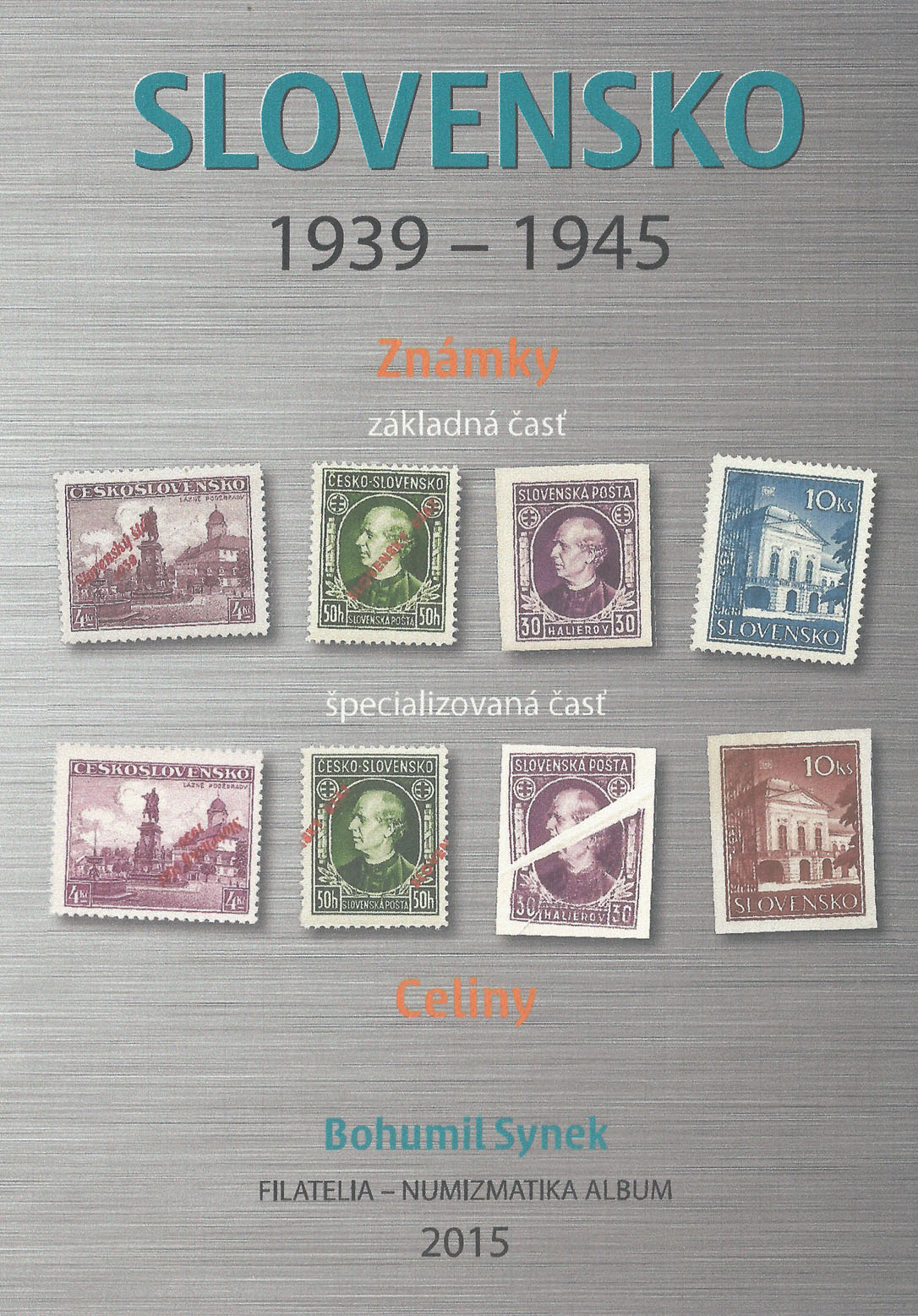 Philatelic literature Bohumil Synek: SLOVENSKO 1939 - 1945 - Zn�mky a celiny (SLOVAKIA 1939 - 1945 - Stamps and Stationeries) (book review)