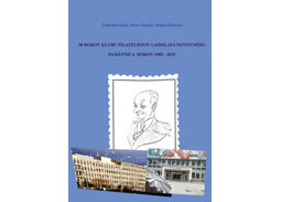 ¼. Floch, P. Osuský, M. Polovka: 50 years of Philatelic Club of Ladislav Novotny - Memories of the period 1985-2015 (the review)