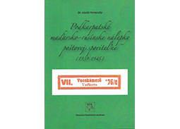 Dr. László Perneczky: Podkarpatské maïarsko – rusínske nálepky poštovej sporite¾ne (Transcarpathian Hungarian - Ruthenian labels of postal savings bank) (1939 -1945) (book review)