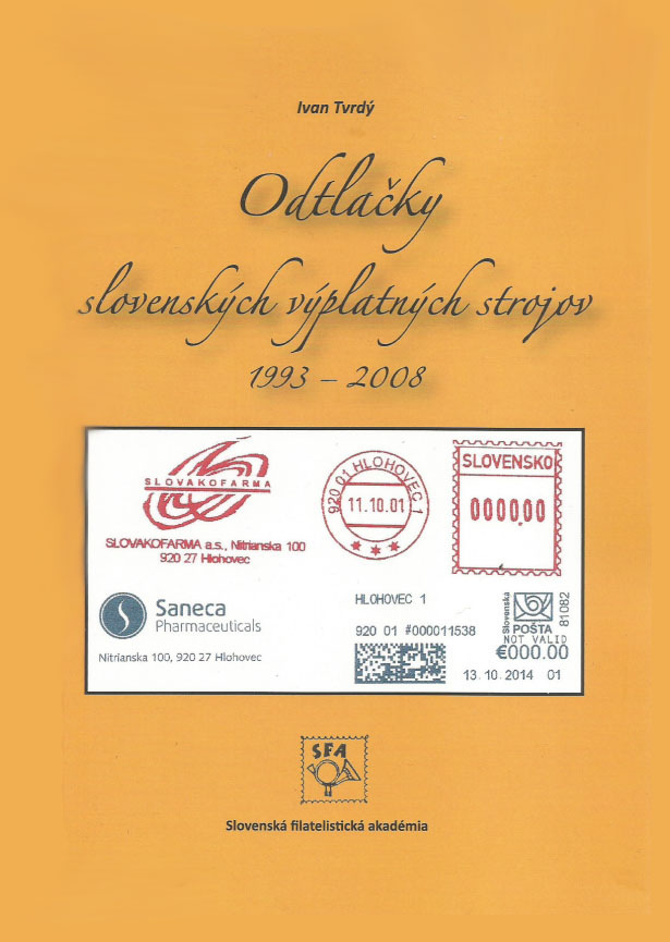 Philatelic literature Ivan Tvrdý: Impressions of Slovak franking machines 1993 - 2008