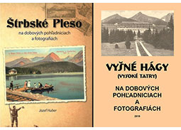 J. Huber: Strbske Pleso and Vyšné Hágy (High Tatras) on historic postcards and photographs